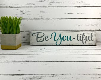 Be You tiful Sign Beautiful Sign for Nursery or Child's Room
