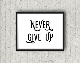 Never Give Up, Motivational Quote, Inspirational Wall Art, Motivational Decor, Inspirational Quote, Typography Art, Motivational Poster, Art