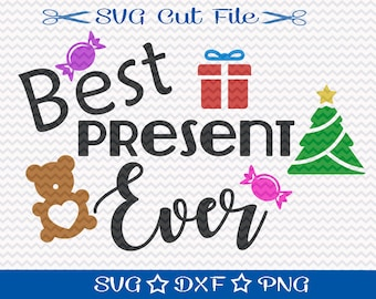 Best Present Ever Svg, Christmas SVG File, SVG Cut File for Silhouette, Xmas SVG, Happy Holiday svg, Merry Christmas svg, Baby Christmas svg