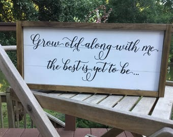 Grow old along with me,bedroom wall decor,Shiplap sign,Inspirational quote,Wood sign saying,Bedroom sign,Wedding gift