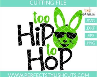 Too Hip To Hop Svg, Boy Easter SVG, Easter DXF, EPS, Png, Easter Bunny Svg, Easter Shirt Svg, Happy Easter Svg, Cricut Designs, Egg Hunt Svg