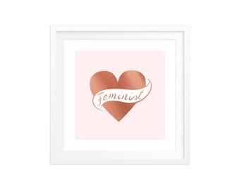 "Feminist — 10"" x 10"" Art Print with Rose Gold Foil"