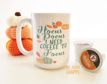 Hocus Pocus Mug, Fall Mug, Pumpkin Mug, Halloween Mug, Pumpkin Spice, Coffee Mug, Hocus Pocus I Need Coffee to Focus, Cute Coffee Mug, Mug