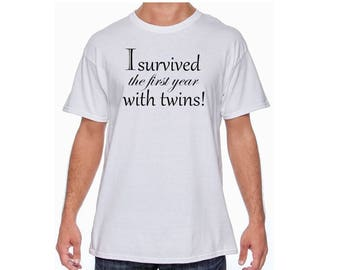 I Survived the Year with Twins (front) #TwinDad (back) Customize for the Year you are Celebrating! Awesome Tee! Choose Color-see pics!