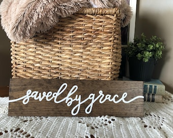 Saved by grace Wood Sign