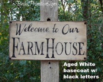 Welcome to Our Farm House Primitive wood Sign rustic wood sign farmhouse sign welcome sign vintage sign old wood sign