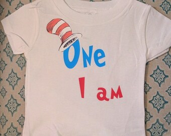 Custom Dr. Seuss Birthday Shirt, One I Am