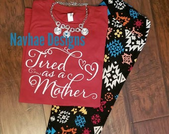 Tired as a Mother TShirt