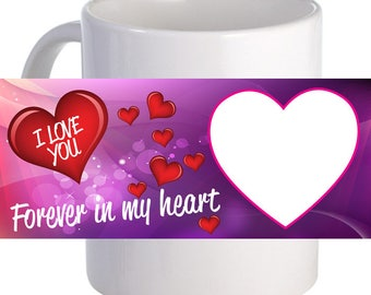 """Personalized """"Forever in My Heart"""" Lovely Coffee Mug With Custom Image"""