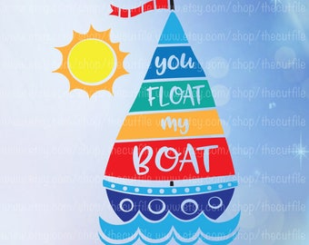 You float my boat svg, summer wedding beach ocean design, sailboat clipart, vinyl vector cut file, silhouette or cricut,