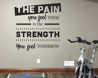 WD101177 | The Pain you feel Today is the Strength you feel Tomorrow - Gym Motivational Quote Wall Art Sticker