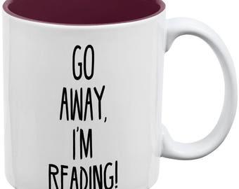 Go Away I'm Reading Books White-Maroon All Over Coffee Mug