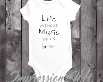 Cute Music Baby shirt - Life without music would b-flat - music onesie - music bodysuit - band onesie