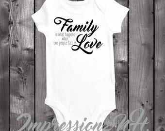 Family is what happens when two people fall in love - cute baby one piece shirt