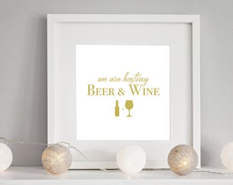 Wedding Sign-age: Gold We Are Hosting Beer & Wine