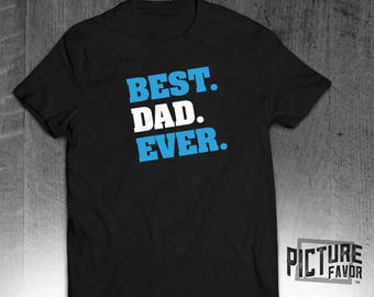 Best Dad Ever Fathers Day T-shirt Dad Birthday Shirt
