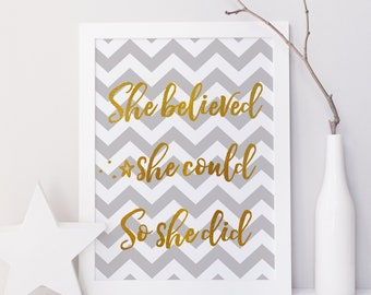 Wall Art Print - Quote - chevron - grey - gold - Printable - she believed she could so she did - home decor, art print