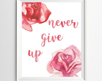 Never Give Up Print Motivational Quote Positive Affirmation ART Home Office Decor Typographic Art calligraphy print Dorm Decor