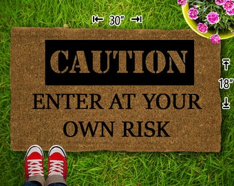 Caution -  Enter At Your Own Risk Coir Doormat - 18x30 - Welcome Mat - House Warming - Mud Room - Gift - Custom