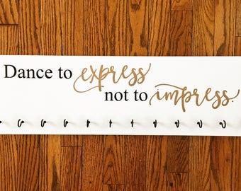 Dance to Express Wood Sign - Medal Hanger
