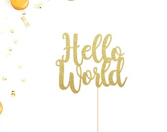 Hello World Cake Topper | Baby Shower Cake Topper | Hello Baby Cake Topper | Gender Reveal Party Decorations | Oh Baby | Welcome Baby | Gold