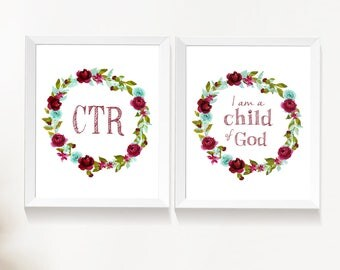 Set of 2 print I am a Child of God, CTR, Instant Download Digital Printable LDS Gift Art print Girls room decor, marsala maroon mint flowers