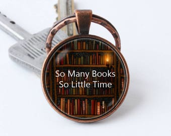 Book art Library keychain Gift for friend Bookish keyring Book jewellery Bookworm jewelry Books pendant So many books So little time Nerd