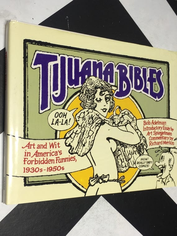 Tijuana Bibles: Art and Wit in America's Forbidden Funnies, 1930's - 1950's by Bob Adelman; Introductory Essay by Art Spiegelman (Hardcover)