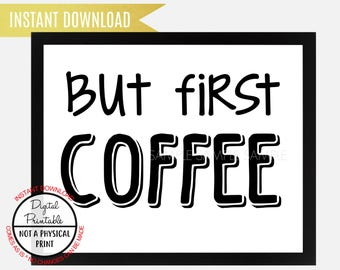But first coffee Sign, Kitchen sign, Wedding Sign, Wall Art, Instant Download, printable