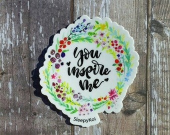 You Inspire Me 3 Inch Weatherproof Vinyl Sticker /Decal (floral wreath) planner accessories travellers notebook laptop back to school