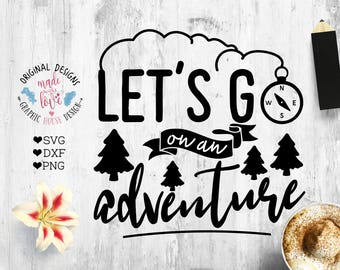 adventure svg, camp svg, summer svg, vacation svg, nature svg, explorer svg, compass svg,  Let's go on an adventure svg, cricut, cameo