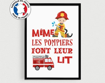"""Fire poster """"even the firemen bed"""" - inspirational in french"""