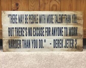 Work Harder | Derek Jeter | New York Yankees | Wood Sign | Baseball Sign | Sports Decor | Motivational Quote | Inspirational | Boys Room