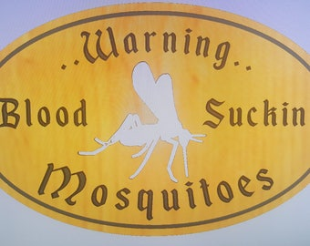 24x15 Custom Mosquitoes Sign