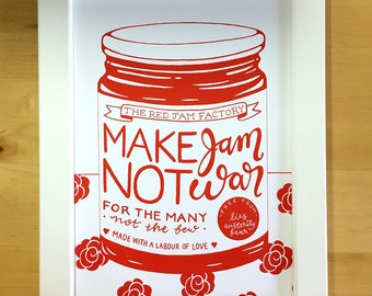 Make Jam Not War, A4 or A5 high-quality print. Supporting the UK Labour party.