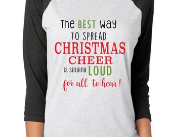 The Best Way To Spread Christmas Cheer is Singing Loud For All To Hear Shirt, Christmas Shirts, Christmas shirt for women, Buddy the elf