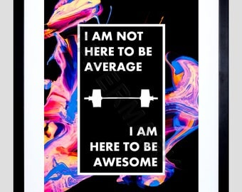 Motivational Art Print, Fitness Print, Here To Be Awesome, Male Fitness, Female Fitness, Gym Gift F12X12167