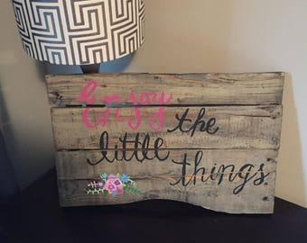 Enjoy the Little Things Pallet Art Sign