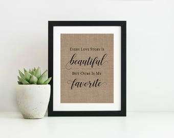Engagement Gifts for Couple- 1st Anniversary Gift- Every Love Story Is Beautiful But Ours Is My Favorite- 3rd Anniversary Gift- Love Quote-