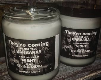 They're coming to get you, Barbara!! Frosted Glass 8 oz candle.