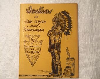 "1967 ""Indians of New Jersey and Pennsylvania"" by Herschel Lee Schneck, Sr. - American Indian History"
