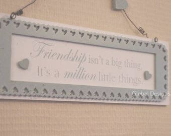 Friendship Plaque Friendship Isn't A Big Thing It's A Million Little Things Birthday Gift F1509A