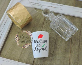 Christmas Shot Glass//naughty list legend// holiday shot glass//alcohol gift//unique//not vinyl