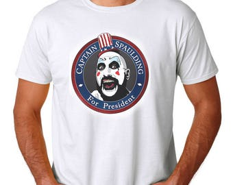 Captain Spaulding For President T-Shirt, Rob Zombie DEVILS REJECTS Halloween 666 House of 1000 Corpses FREE Shipping