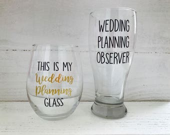 This is my wedding planning stemless wine glass and wedding planning observer pilsner glass set/ Bride / bridal gift / engagement / groom