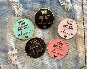 You Are Not Alone / Dear Evan Hansen Enamel Pin