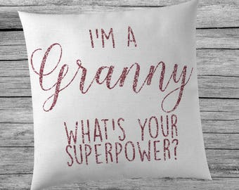 I'm a Granny, whats your Superpower? - Cushion Cover - Sparkly Rose Gold