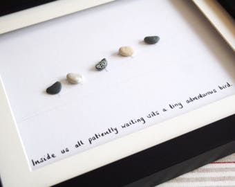 Inspirational Quote Pebble Picture - Inisde sits a tiny adverturous bird....Pebble Art Stunning Gift