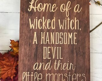 Home of a Wicked Witch, A Handsome Devil, and Their Little Monsters | Halloween Decor | Fall Decor | Wood Sign |
