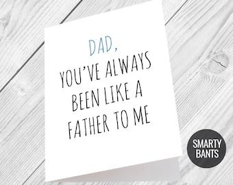 Dad, You've Always Been Like a Father To Me Funny Sarcastic Fathers Day Card Pun Punny  Banter Greetings Card